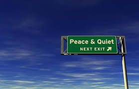 peace and quiet..